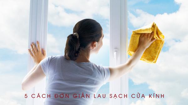 5 cách đơn giản lau sạch cửa kính